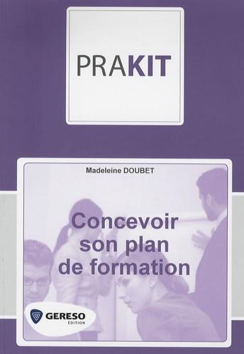 Madeleine Doubet - Concevoir son plan de formation.