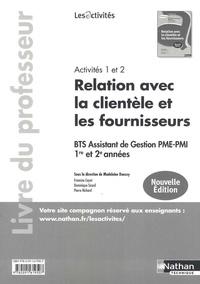Madeleine Doussy et Francine Cayot - BTS Assistant de Gestion PME-PMI 1e et 2e années - Relation avec la clientèle et les fournisseurs - Livre du professeur.