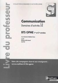 Madeleine Doussy et José Gil - Communication Domaines d'activités 1, 2, 3, 4 BTS 1re et 2e années GPME - Livre du professeur.