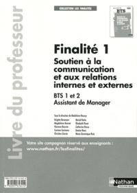 Madeleine Doussy - Finalité 1 Ssoutien à la communication et aux relations internes et externes BTS Assistant de manager 1re et 2e années - Livre du professeur.