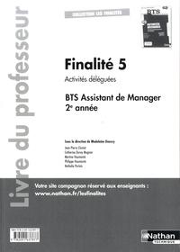 Madeleine Doussy - Finalité 5 Activités déléguées BTS Assistant de manager 2e année - Livre du professeur.