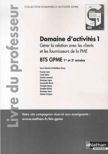 Madeleine Doussy et Francine Cayot - Gérer la relation avec les clients et les fournisseurs BTS GPME 1re et 2e années - Livre du professeur.