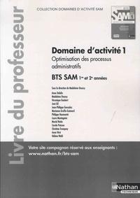 Madeleine Doussy et Anne Delalix - Optimisation des processus administratifs Domaine d'activité 1 BTS 1re et 2e années SAM - Livre du professeur.