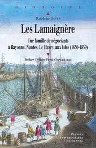 Ebooks les plus téléchargés Les Lamaignère  - Une famille de négociants à Bayonne, Nantes, Le Havre, aux Isles (1650-1850) en francais
