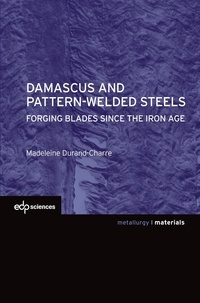 Madeleine Durand-Charre - Damascus and patternwelded steels - Forging blades since the iron age.