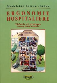 Ergonomie hospitalière- Théorie et pratique - Madeleine Estryn-Béhar |