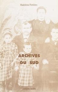 Madeleine Ferrières - Archives du Sud - Un album de famille, 1844-1964.