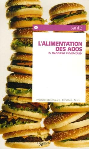 Madeleine Fiévet-Izard - L'alimentation des ados.