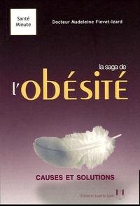 Madeleine Fiévet-Izard - La saga de l'obésité - Causes et solutions.