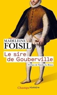 Madeleine Foisil - Le sire de Gouberville - Un gentilhomme normand au XVIe siècle.