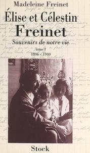Madeleine Freinet - Élise et Célestin Freinet (1) - Souvenirs de notre vie, 1896-1940.