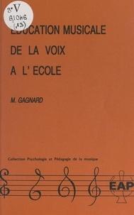 Madeleine Gagnard et Jean-Pierre Mialaret - Éducation musicale de la voix à l'école.