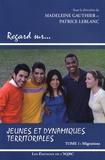 Madeleine Gauthier et Patrice LeBlanc - Jeunes et dynamiques territoriales - Tome 1, Migrations.