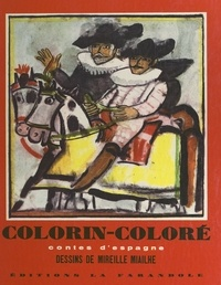 Madeleine Gilard et Mireille Miailhe - Colorin coloré - Contes d'Espagne.