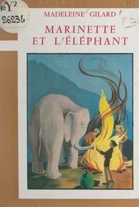 Madeleine Gilard et Luc Hardy - Marinette et l'éléphant.