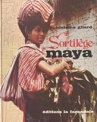 Madeleine Gilard - Sortilège Maya.