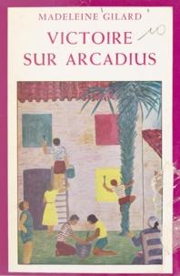 Madeleine Gilard - Victoire sur Arcadius.