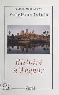 Madeleine Giteau - Histoire d'Angkor.