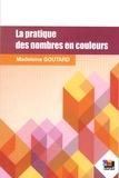 Madeleine Goutard - La pratique des nombres en couleurs dans les classes primaires.
