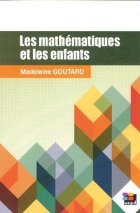 Madeleine Goutard - Les mathématiques et les enfants.
