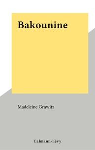 Madeleine Grawitz - Bakounine - Biographie.