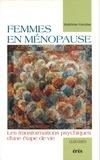 Madeleine Gueydan - Femmes en ménopause - Les transformations psychiques d'une étape de vie.