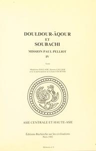 Madeleine Hallade et Simone Gaulier - Mission Paul Pelliot (4.2) : Douldour-Âqour et Soubachi - Texte.
