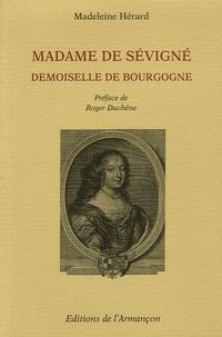Madeleine Hérard - Madame de sévigné - Demoiselle de Bourgogne.