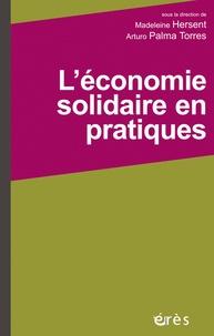Madeleine Hersent et Arturo Palma Torres - L'économie solidaire en pratiques.