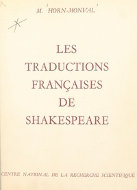 Madeleine Horn-Monval et  Centre national de la recherch - Les traductions françaises de Shakespeare.