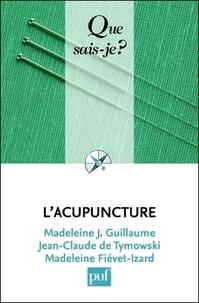 Madeleine J. Guillaume et Jean-Claude de Tymowski - L'acupuncture.
