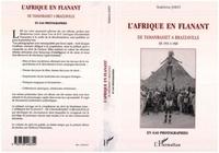 Madeleine Joret - L'Afrique en flânant - De Tamanrasset à Brazzaville, de 1953 à 1960, en 640 photographies.