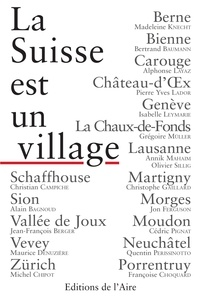 Madeleine Knecht et Bertrand Baumann - La Suisse est un village.