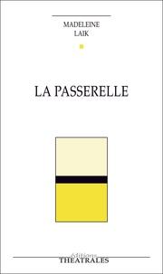 Madeleine Laïk - La Passerelle.