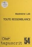 Madeleine Laïk - Toute ressemblance.