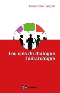 Madeleine Laugeri - Les clés du dialogue hiérarchique - La méthode des Trois Contrats.