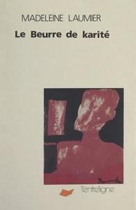 Madeleine Laumier et Gloria Raad - Le beurre de karité.
