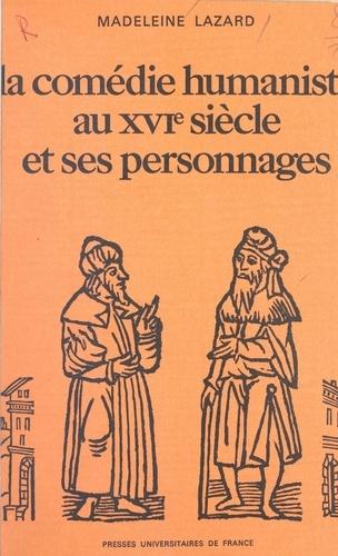 La comédie humaniste au XVIe siècle et ses personnages