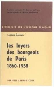Madeleine Lecler et Françoise Marnata - Les loyers des bourgeois de Paris - 1860-1958.