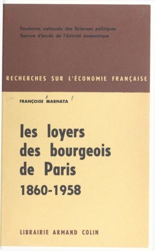 Les loyers des bourgeois de Paris. 1860-1958