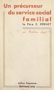 Madeleine Legoët et Alfred de Soras - Un précurseur du service social familial : le Père Pernet.