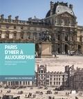 Madeleine Leveau-Fernandez et Bernard Ladoux - Paris d'hier à aujourd'hui.