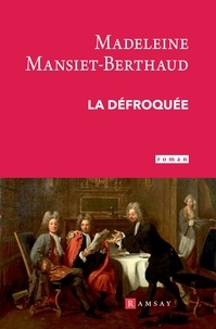 Madeleine Mansiet-Berthaud - La défroquée.