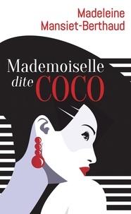 Madeleine Mansiet-Berthaud - Mademoiselle dite Coco.