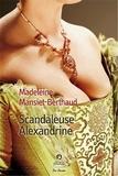 Madeleine Mansiet-Berthaud - Scandaleuse Alexandrine.