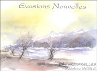Madeleine Merle et Emmanuel Merle - Evasions Nouvelles - Aquarelles.