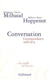 Madeleine Milhaud et Darius Milhaud - Conversation - Correspondance 1918-1974.