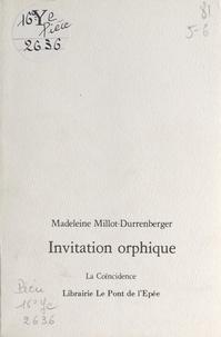 Madeleine Millot-Durrenberger - Invitation orphique.