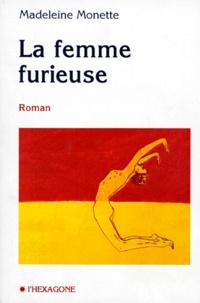 Madeleine Monette - La femme furieuse - Roma.