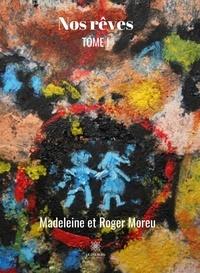 Madeleine Moreu et Roger Moreu - Nos rêves.